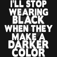 Black is made of all colors mixed together. So, black is very colorful. ;) Some cultures consider it protective.