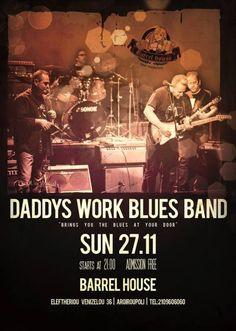 To Barrel House φιλοξενεί τους Daddy's Work Blues Band την Κυριακή στις 27 Νοεμβρί&...
