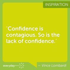 Be confident.