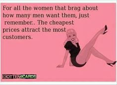 ecard: Here's to all the girls  | For all the women who brag about how many men want them, just ...