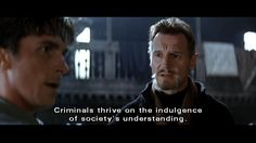 """""""Crime cannot be tolerated.  Criminals thrive on the indulgence of society's understanding"""", Ra'as al Ghul (Batman Begins)."""