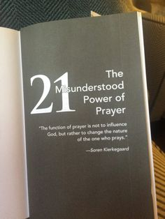 """Straight from the pages of #EIStheBook: """"The function of prayer is not to influence God, but rather to change the nature of the one who prays."""" —Soren Kierkegaard 