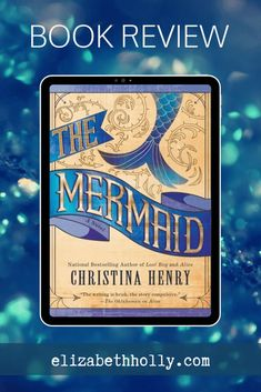 Blog Post Alert - Book Review - The Mermaid by Christina Henry #bookreview #themermaid #blogpost #bookstoread #booklover #fairytales #tbr #historicalfiction #darkfantasy #historicalfantasy Good Books, Books To Read, Reading Facts, Book Reviews For Kids, Mermaid Tale, Retelling, Book Gifts, Historical Fiction, Dark Fantasy