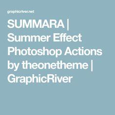 SUMMARA | Summer Effect Photoshop Actions by theonetheme | GraphicRiver