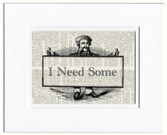 I need some sign by FauxKiss on Etsy