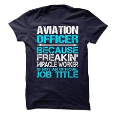 Awesome Tee For Aviation Officer T Shirts, Hoodies. Get it now ==► https://www.sunfrog.com/No-Category/Awesome-Tee-For-Aviation-Officer-90095659-Guys.html?57074 $21.99