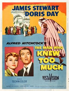 Screen printing: Classic movie posters from yesteryear.The Man who knew too much, Starring: Doris Day and James Stewart -Watch Free Latest Movies Online on Best Classic Movies, Classic Movie Posters, Film Posters, Great Movies, Color Posters, Alfred Hitchcock, Hitchcock Film, Doris Day Show, Doris Day Movies