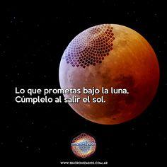 Cada mañana despertar con la idea de cumplir las promesas hechas a la la luna.