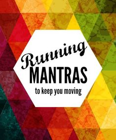 A good mantra is personal to your goal and more impotantly how you want to feel. These running mantras will work for any tough life moment. Mantra, Keep Running, Running Tips, Trail Running, Running Plan, Running Training, Brain Training, Running Quotes, Running Motivation