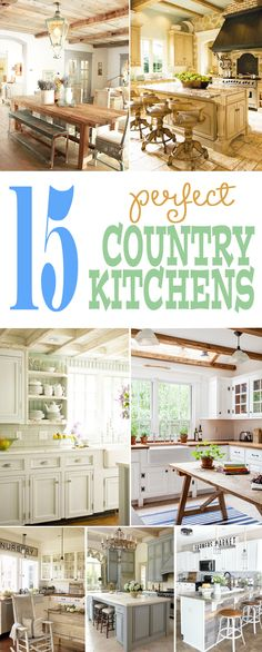 15 Perfect Country Kitchens. These are beautiful and the best country kitchens!