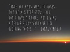 Donald Miller quote about story from A Million Miles in a Thousand Years