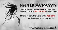 Where to the beasts of nightmare go when the dreamer wakes? Stray not from the walls of Rust  http://www.rustchronicles.com