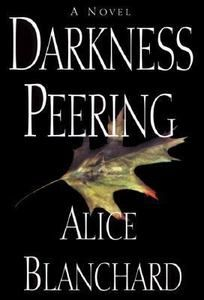 Darkness Peering by Alice Blanchard (1999, Hardcover)