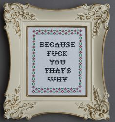 """From my new book, """"Subversive Cross Stitch: 50 F*cking Clever Designs For Your Sassy Side"""" http://amzn.to/1H4TWMA"""