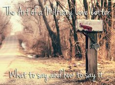 The Art of a Military Love Letter: What to say and how to say it!