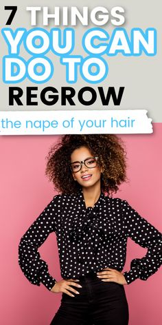 7 tips to help you learn how to grow the nape of your hair. #naturalhair #curlyhair #haircare #hairgrowth How To Grow Your Hair Faster, How To Grow Natural Hair, 4c Natural Hair, Soft Hair, Natural Hair Styles, Natural Afro Hairstyles, Up Hairstyles, Breaking Hair, Healthy Hair Tips