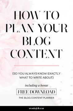 How to plan your blog content - so you always know exactly what to write about. Includes a blog content planner workbook to help you create content that converts! Click through to download.