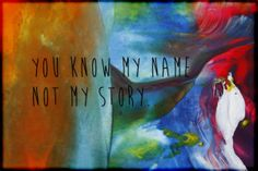 You-know-my-name...