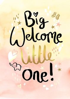 Felicity French Big welcome little one new baby. Welcome Baby Girl Quotes, Baby Born Quotes, Newborn Baby Quotes, Wishes For Baby Boy, Welcome Quotes, Welcome Baby Girls, New Baby Girls, Welcome Baby Message, Baby Girl Poems
