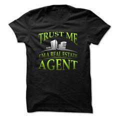 Real Estate Agent T shirt Trust Me, I Am A Real Estate Agent T-Shirts, Hoodies, Sweatshirts, Tee Shirts (22.5$ ==> Shopping Now!)