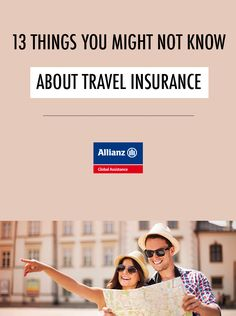 13 things you might not know about travel insurance