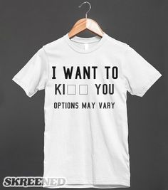 i want to __ options may vary - Natalie Stemler's shop :) - Skreened T-shirts, Organic Shirts, Hoodies, Kids Tees, Baby One-Pieces and Tote Bags