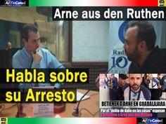Arne aus den Ruthen habla de su detencion en Guadalajara #PoderAntigandalla