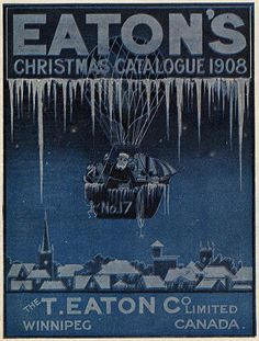 Eaton Company Christmas Catalogue, Winnipeg, Manitoba, 1908 - I miss Eaton's! Christmas Ad, Christmas Catalogs, Vintage Christmas Cards, Vintage Holiday, Christmas Photos, Xmas, Christmas Crafts, All About Canada, Old Gas Stations