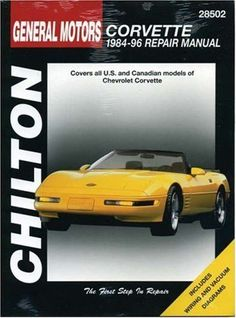 General Motors Corvette: 1984-96 Repair Manual, 28502- Covers All U.S. and Canadian Models of Chevrolet Corvette