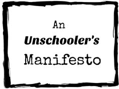 Read An Unschooler's Manifesto by Sue Patterson