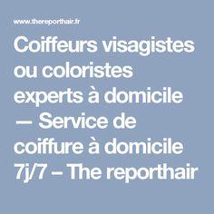 Coiffeurs visagistes ou coloristes experts à domicile — Service de coiffure à domicile 7j/7 – The reporthair