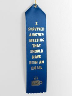 Sarcastic ribbons ($4) are the best way to express how you really feel about daily meetings.                   Source: Will Bryant for BuyOlympia