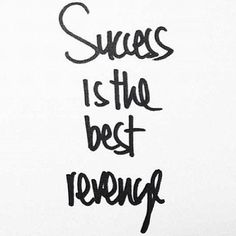 Just for Paul. You have engraved this into my soul. ❤ Success is the best revenge  via Schedvin