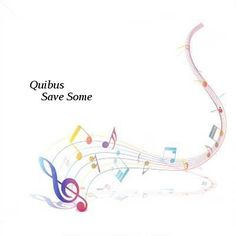 Quibus-Save Some-WEB-2016-CALM