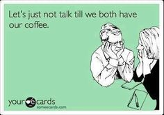 No coffee, no talkie.