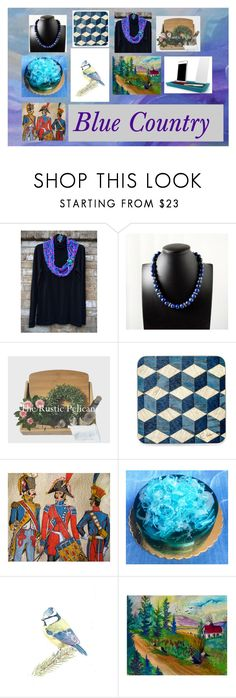 Blue Country: Traditional Presents for Her by paulinemcewen on Polyvore featuring rustic and country