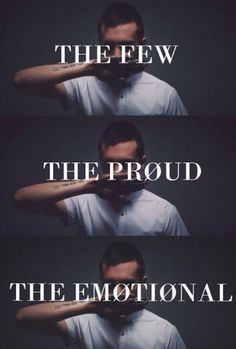 The few, the proud, the emotional