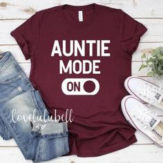 Auntie Mode ON auntie mode shirt Aunt Squad shirt aunt shirt Pregnancy reveal baby announcement pregnancy announcement shirt Best Aunt Ever shirt gift for auntie future auntie shirt auntie to be shirt