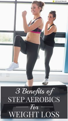Did you ever try step aerobics for weight loss? The regular practice of this workout would get your hearts and lungs in shape. Given here are 3 amazing benefits for you