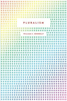 Pluralism  Author: William Connolly  Publisher: Duke University Press  Designer: Sam Potts  Typeface: Metro