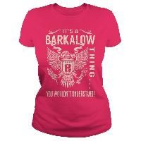 Its a BARKALOW Thing You Wouldnt Understand. BARKALOW Last Name, Surname T-Shirt