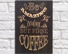 Coffee sign art Kitchen print Wood art wall art Typography Quote decor Birthday…