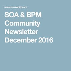SOA & BPM Community Newsletter December 2016