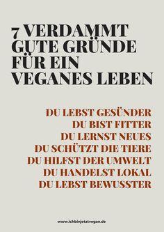 Du willst gesünder, fitter, nachhaltiger und bewusster leben? Dann lies jetzt meine 7 verdammt guten Gründe für ein veganes Leben.