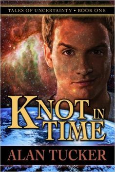 Amazon.com: Knot in Time (Tales of Uncertainty Book 1) eBook: Alan Tucker: Kindle Store