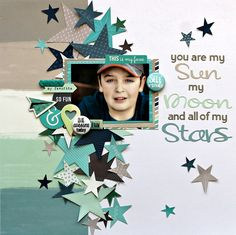 You are my sun, my moon and all of my stars - Scrapbook.com