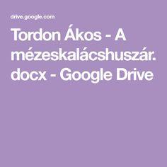Tordon Ákos - A mézeskalácshuszár.docx - Google Drive Google Drive