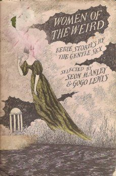 Women of the Weird, edited by Seon Manley & Gogo Lewis; cover by Edward Gorey NOT the gentle sex; that makes me feel violent. Up Book, Love Book, Book Art, Vintage Book Covers, Vintage Books, Edward Gorey Books, Tim Burton, Gothic Horror, Gothic Art