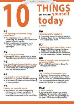 10 Things You Must Tell Yourself Today This is hanging in my office where I can see it daily