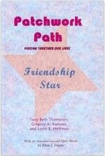 Patchwork Path: Friendship Star  Patchwork Path: Friendship Star  Mention friends and everyone has a story or memory to share. This Patchwork Path volume, Friendship Star, is a collection of those heartwarming, inspirational, and funny stories. Painting Friendship is Linda Joyce's memoir of her painting friendship with Carolyn Horton.